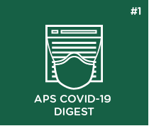APS COVID-19 Digest: Issue #1
