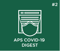 APS COVID-19 Digest: Issue #2