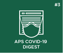 APS COVID-19 Digest: Issue #3