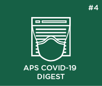 APS COVID-19 Digest: Issue #4