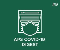 APS COVID-19 Digest: Issue #9
