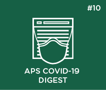 APS COVID-19 Digest: Issue #10