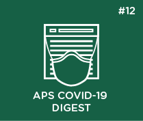APS COVID-19 Digest: Issue #12